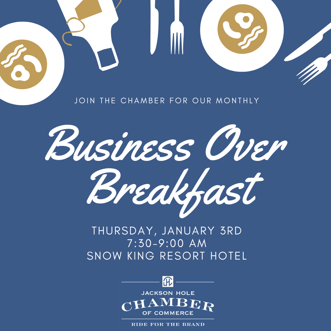 Business over Breakfast (BOB) Monthly Gathering - January 2019 @ Snow King  Resort Hotel